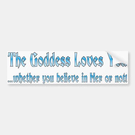 the goddess love you bumper sticker
