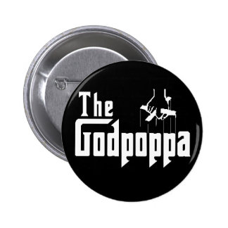 The Godpoppa Fun Father's Day Apparel Pinback Button