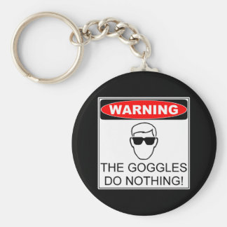 The Goggles Do Nothing Keychain