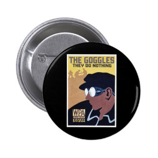the goggles they do nothing pinback buttons