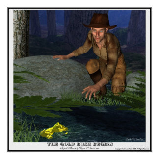 """The Gold Rush Begins"" Gold Prospector Unique Art Poster"