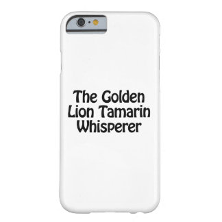 the golden lion tamarin whisperer barely there iPhone 6 case