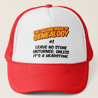 The Golden Rules of Genealogy #1 Trucker Hat