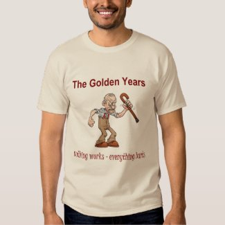 The Golden Years... T Shirt