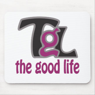 The Good life series :) Mouse Pad