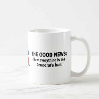 The Good News - Now everything is the democrat s f Coffee Mugs