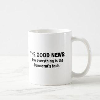 The Good News - Now everything is the democrat's f Coffee Mug