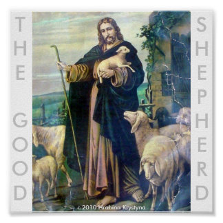 THE GOOD SHEPHERD....OUR LORD JESUS POSTER