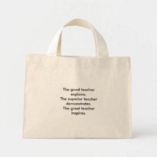 The good teacher explains.The superior teacher ... Mini Tote Bag