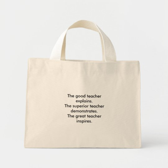 The good teacher explains.The superior teacher ... Mini Tote Bag