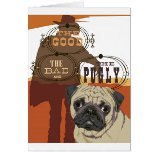 The Good, The Bad and The Pugly Card