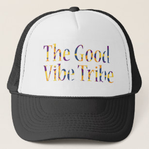 8e394f0ea The Good Vibe Tribe Trucker Hat
