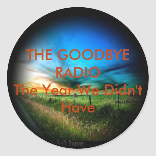 The Goodbye Radio: The Year We Didn't Have Sticker