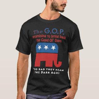The GOP - Bringing back the Good Ol' Days T-Shirt