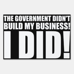 The Government Did Not Build My Business Sign