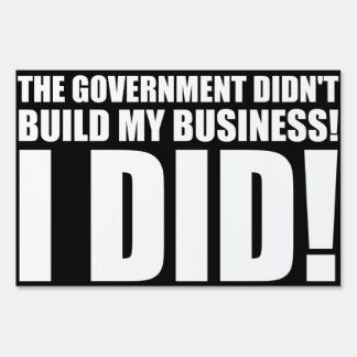 The Government Did Not Build My Business Signs