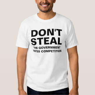 The Government hates competition Tee Shirt