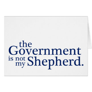The Government Not My Shepherd. Card