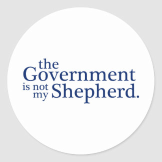 The Government Not My Shepherd. Classic Round Sticker