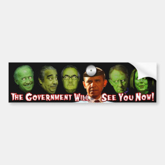 The Government Will See You Now!  Dr. Obama Car Bumper Sticker
