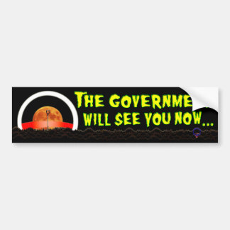 The Government Will See You Now ... (Logo) Bumper Sticker