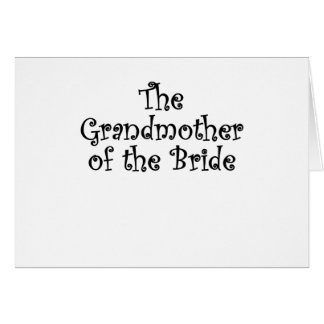 The Grandmother of the Bride Card