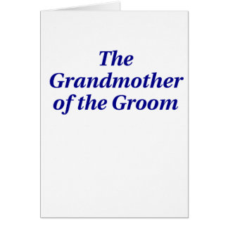 The Grandmother of the Groom Card
