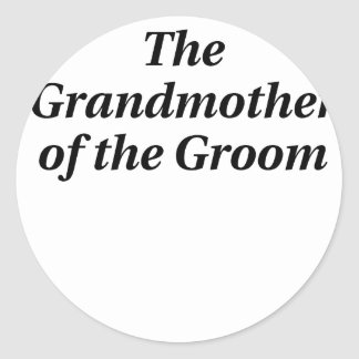 The Grandmother of the Groom Classic Round Sticker