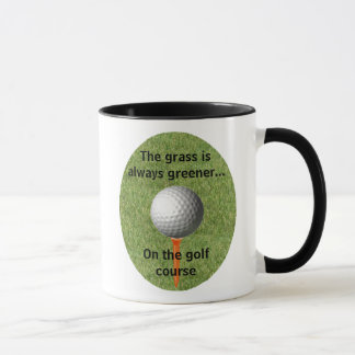 The grass is always greener...golf - Mug