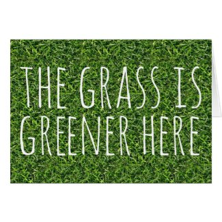The Grass Is Greener Here Cards
