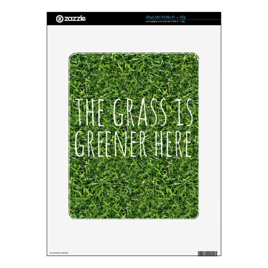 The Grass Is Greener Here Decal For The iPad