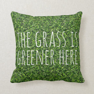 The Grass Is Greener Here Throw Pillows