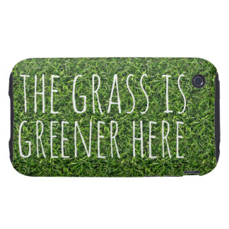 The Grass is Greener Here Tough iPhone 3 Covers