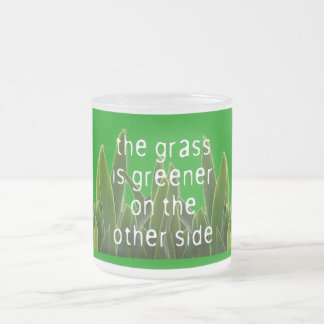 The Grass is Greener on the Other Side (DARK) 10 Oz Frosted Glass Coffee Mug