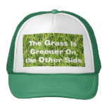 The Grass Is Greener On the Other Side Trucker Hats