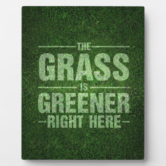 The Grass Is Greener Plaque