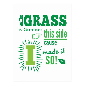 The Grass is Greener this side cause I made it so! Postcard