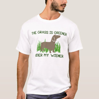 The Grass is Greener Under My Wiener Hot Dog T-Shirt