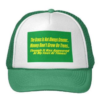 The Grass Isn't Always Greener Trucker Hat