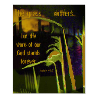 The grass withers... but the word of our God Poster