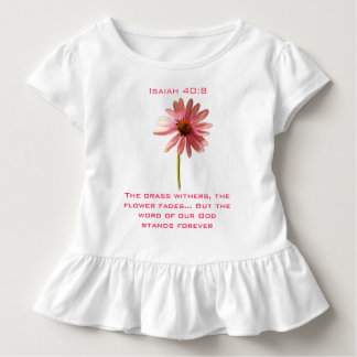 The Grass Withers, The Flower Fades... Toddler T-shirt