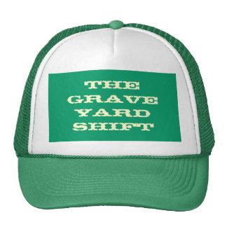 The Grave Yard Shift Trucker Hat