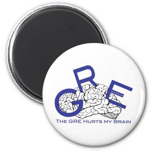 The GRE Hurts My Brain Fridge Magnets
