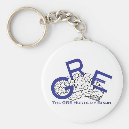 The GRE Hurts My Brain Key Chains
