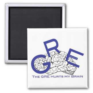 The GRE hurts my Brain Magnet