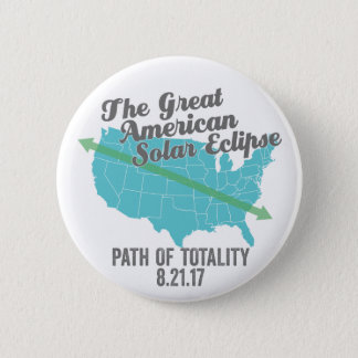 The Great American Total Solar Eclipse August 2017 Pinback Button