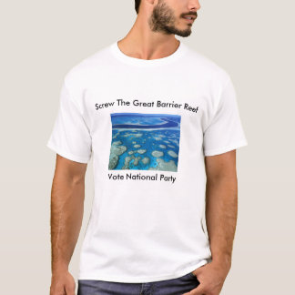 The Great Barrier Reef, Screw The Great Barrier... T-Shirt
