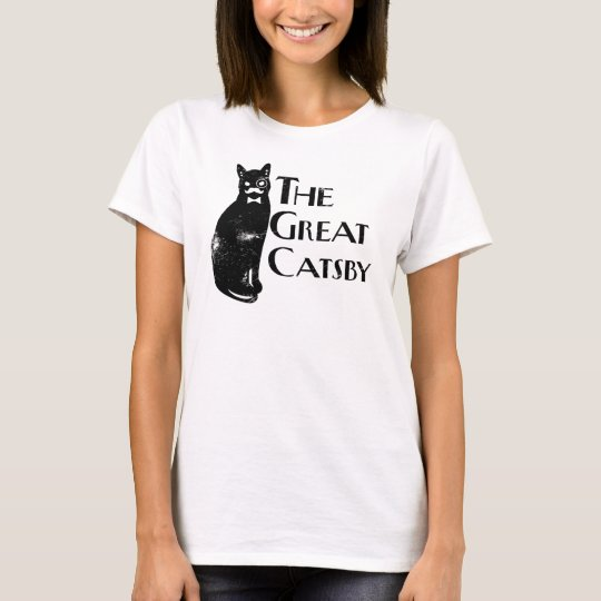 The great catsby t shirt zazzle The great t shirt