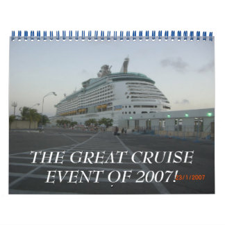 THE GREAT CRUISE EVENT OF 2007! CALENDAR
