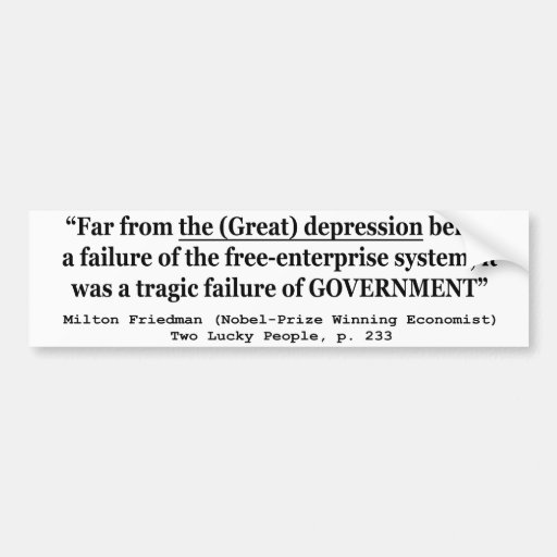 The Great Depression Was A Government Failure Bumper Stickers